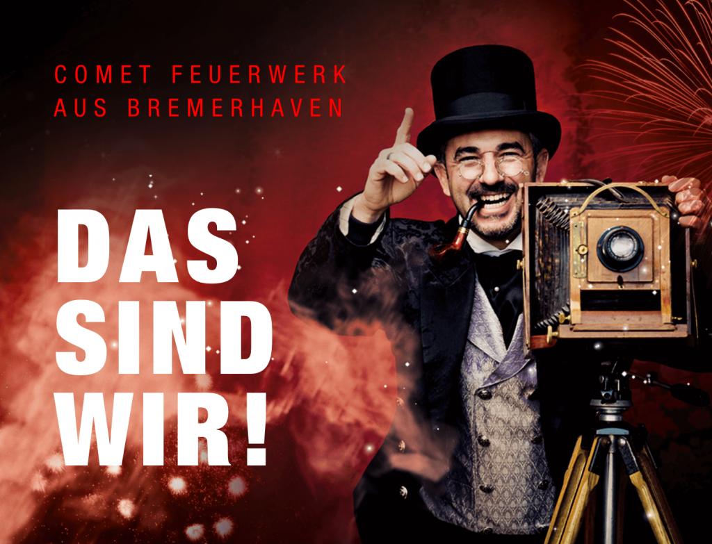 Comet Feuerwerk aus Bremerhaven - Das Sind wir!